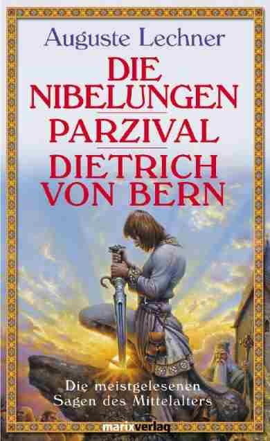 Nibelungen - Parzival - Dietrich von Bern