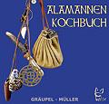 Historische-Kochbuecher Das Alamannen-Kochbuch