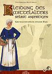 Reenactment Kleidung des Mittelalters selbst anfertigen Frau