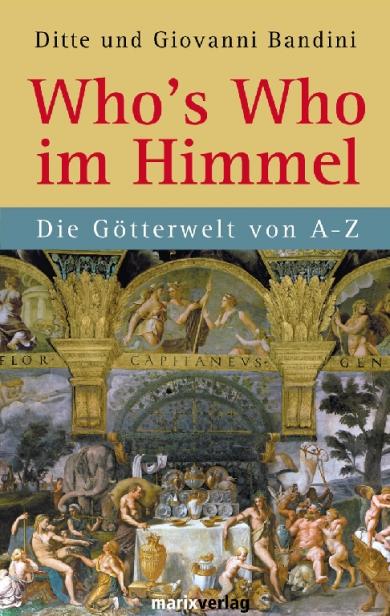 Who´s who im Himmel - Die Götterwelt von A bis Z