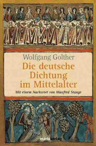 Die deutsche Dichtung im Mittelalter