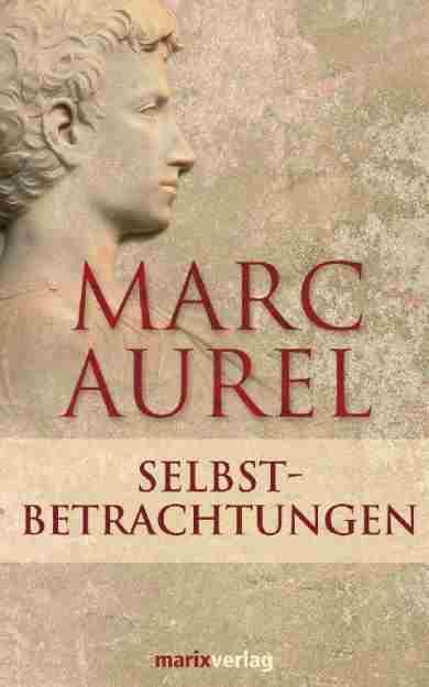 Marc Aurel - Selbstbetrachtungen