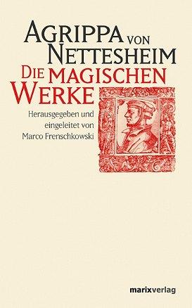 Agrippa von Nettesheim Die magischen Werke
