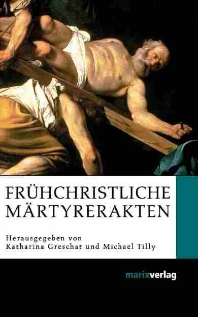 Frühchristliche Märtyrerakten