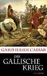 Alte-Geschichte Der Gallische Krieg