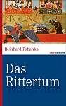 Mittelalter-Geschichte Das Rittertum