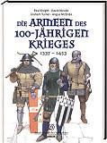 Mittelalter-Geschichte Die Armeen des 100-jährigen Krieges 1337-1453